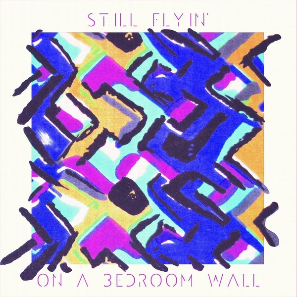 Still Flyin' ‎– On A Bedroom Wall Vinyl