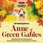 Anne Of Green Gables (BBC Children's Classics) Audiobook
