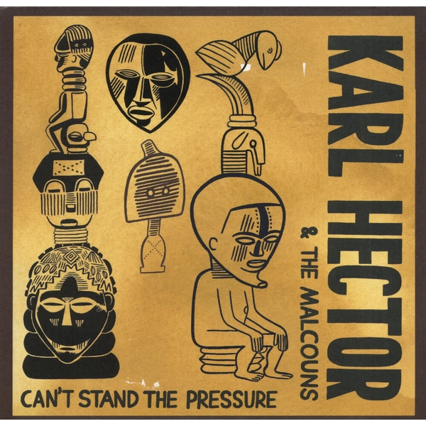 Karl Hector & The Malcouns - Can't Stand The Pressure CD