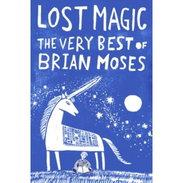 Lost Magic: The Very Best of Brian Moses by Brian Moses (Paperback, 2017)