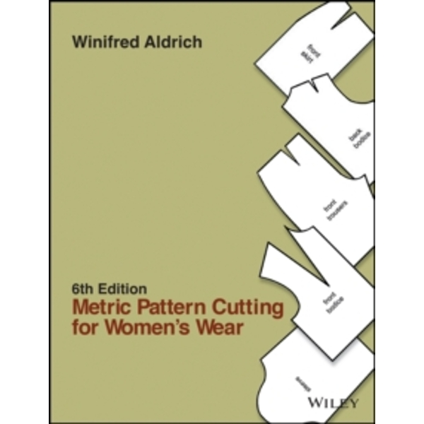 Metric Pattern Cutting for Women's Wear 6E by Winifred Aldrich (Hardback, 2013)