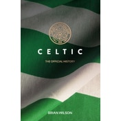 Celtic: The Official History by Brian Wilson (Paperback, 2017)