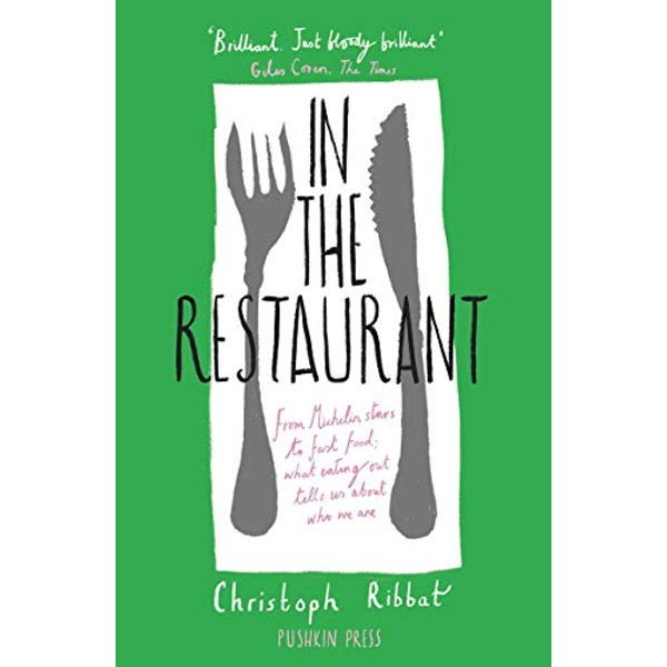 In the Restaurant From Michelin stars to fast food; what eating out tells us about who we are Paperback / softback 2018