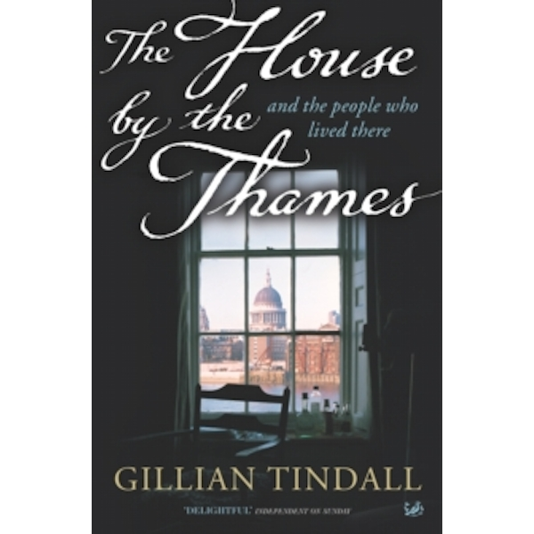 The House By The Thames : And The People Who Lived There