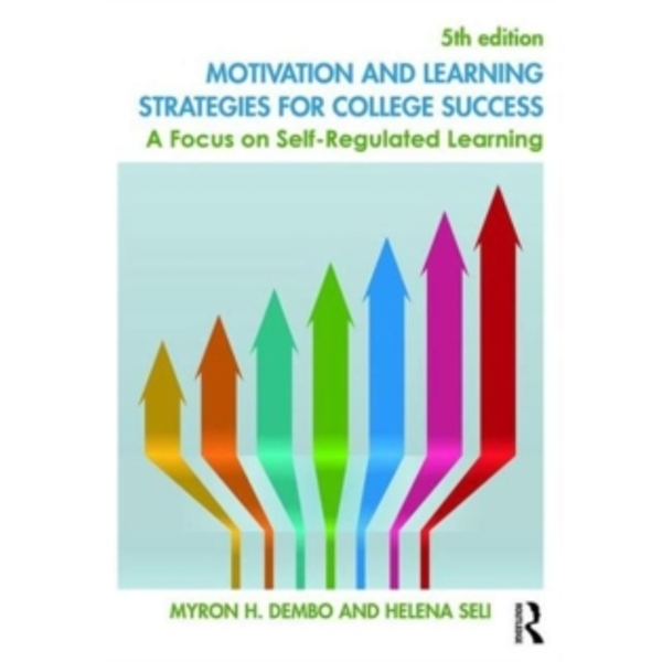 Motivation and Learning Strategies for College Success : A Focus on Self-Regulated Learning