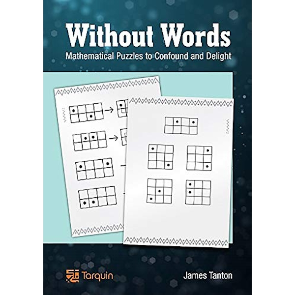 Without Words: Mathematical Puzzles to Confound and Delight by James Tanton (Paperback, 2013)