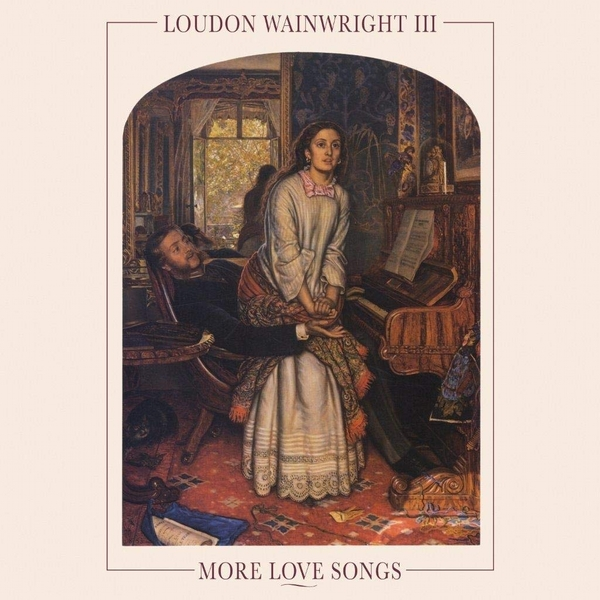 Loudon Wainwright Iii - More Love Songs Vinyl