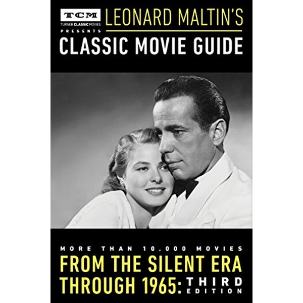 Turner Classic Movies Presents Leonard Maltin's Classic Movie Guide: From the Silent Era Through 1965: Third Edition by Leonard Maltin (Paperback, 2015)
