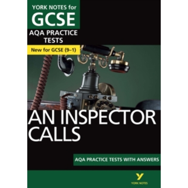 An Inspector Calls AQA Practice Tests: York Notes for GCSE (9-1)