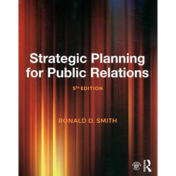 Strategic Planning for Public Relations by Ronald D. Smith (Paperback, 2017)