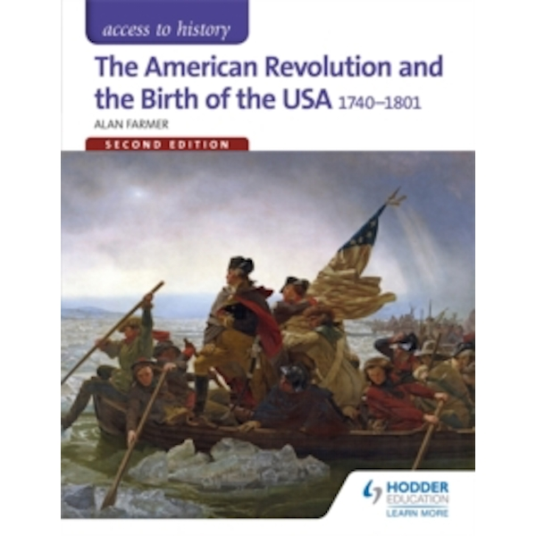 Access to History: The American Revolution and the Birth of the USA 1740-1801 Second Edition by Alan Farmer (Paperback, 2015)