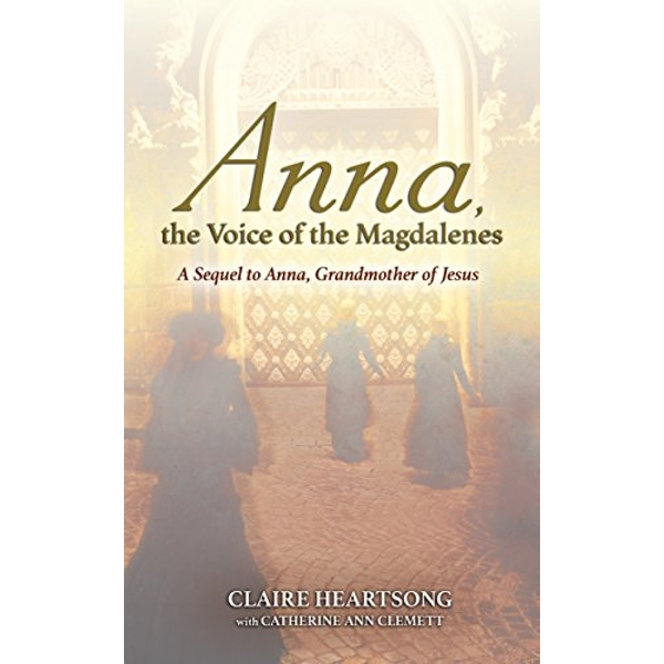 Anna, the Voice of the Magdalenes A Sequel to Anna, Grandmother of Jesus Paperback / softback 2017
