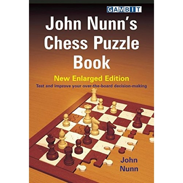 John Nunn's Chess Puzzle Book: New Enlarged Edition by John Nunn (Paperback, 2009)