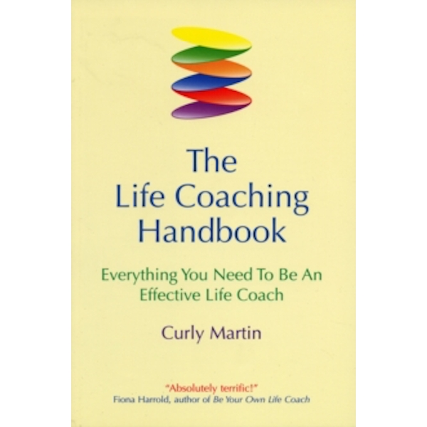 The Life Coaching Handbook: Everything You Need to be an Effective Life Coach by Curly Martin (Paperback, 2001)