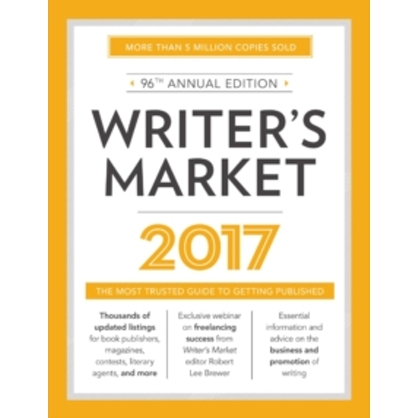 Writer's Market 2017 : The Most Trusted Guide to Getting Published