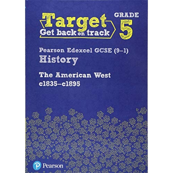 Target Grade 5 Edexcel GCSE (9-1) History The American West, c1835-c1895 Intervention Workbook  Paperback / softback 2018