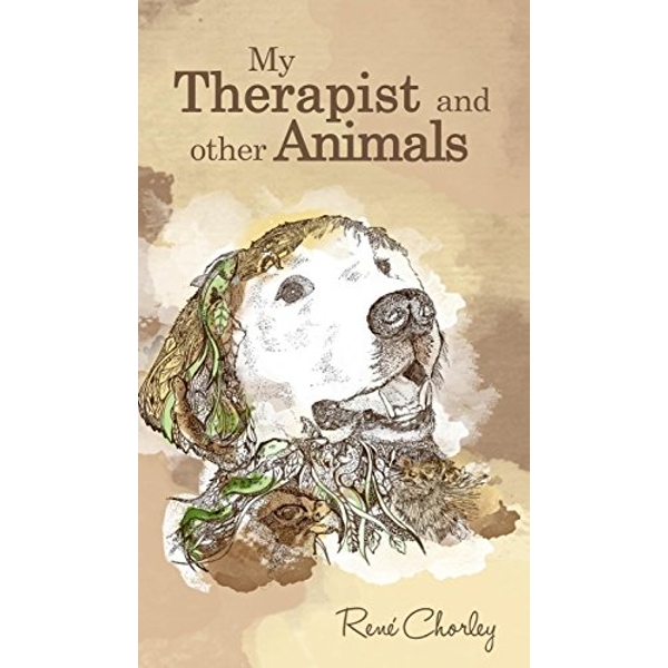 My Therapist and Other Animals by Rene Chorley (Hardback, 2016)