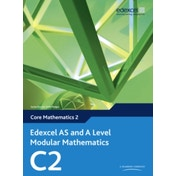 Edexcel AS and A Level Modular Mathematics Core Mathematics 2 C2 by Keith Pledger, Dave Wilkins (Mixed media product, 2008)