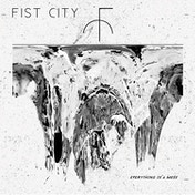 Fist City - Everything is a Mess Vinyl