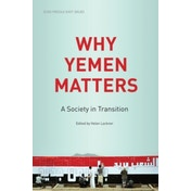 Why Yemen Matters : A Society in Transition