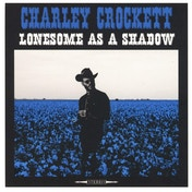 Charley Crockett - Lonesome As A Shadow CD