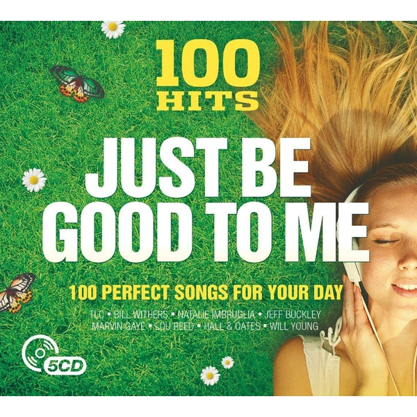 100 Hits - Just Be Good To Me CD