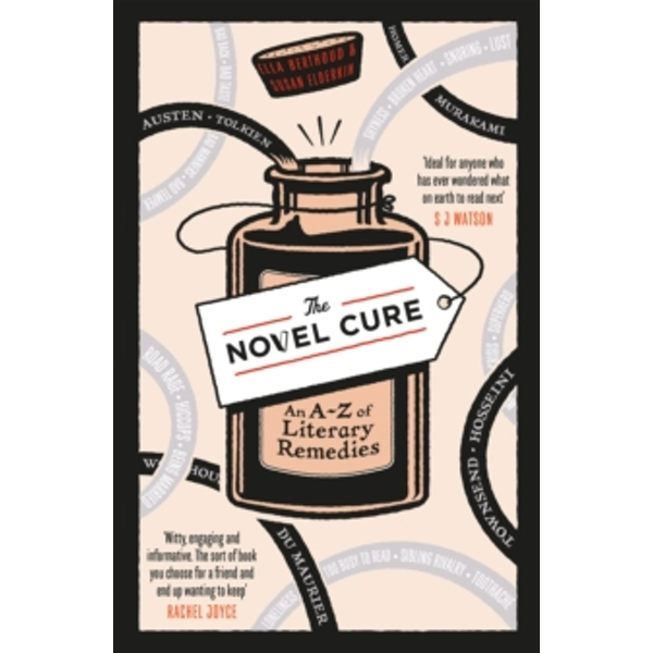 The Novel Cure : An A to Z of Literary Remedies
