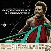 Various Artists - Afrobeat Airways 2: Return Flight To Ghana 1974-1983 Vinyl