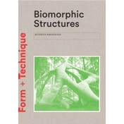 Biomorphic Structures: Architecture Inspired by Nature by Asterios Agkathidis (Paperback, 2016)