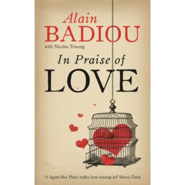 In Praise Of Love by Nicolas Truong, Alain Badiou (Paperback, 2012)