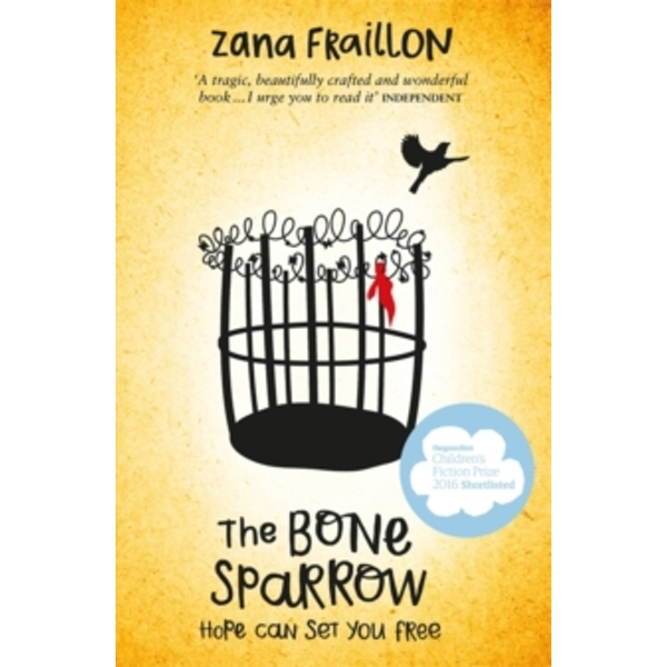 The Bone Sparrow : Shortlisted for the Cilip Carnegie Medal 2017