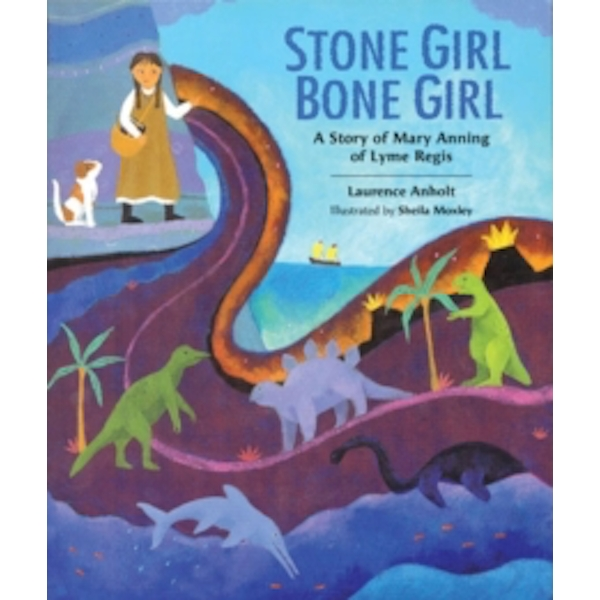 Stone Girl Bone Girl : The Story of Mary Anning of Lyme Regis