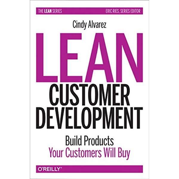 Lean Customer Development by Cindy Alvarez (Paperback, 2017)