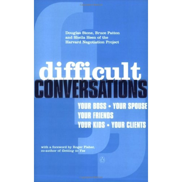 Difficult Conversations: How to Discuss What Matters Most by Sheila Heen, Bruce Patton, Douglas Stone (Paperback, 2000)