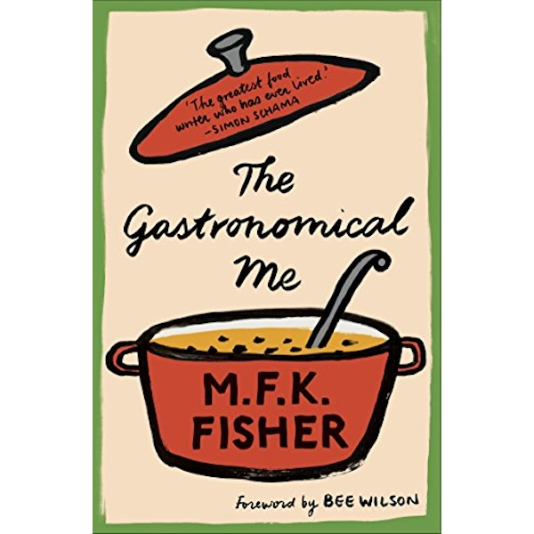 The Gastronomical Me by M. F. K. Fisher (Paperback, 2017)
