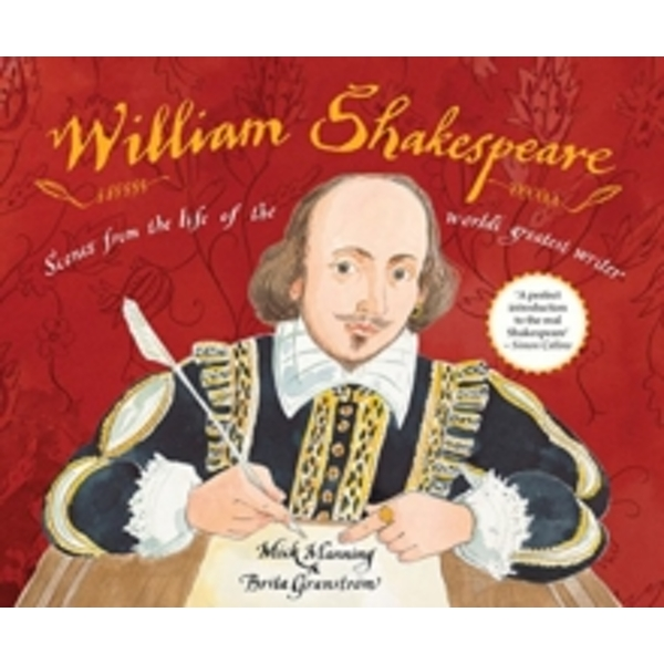 William Shakespeare : Scenes from the Life of the World's Greatest Writer