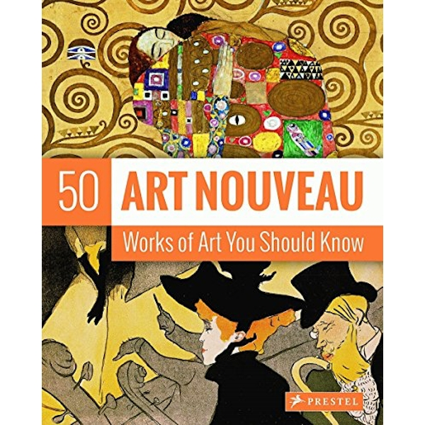 Art Nouveau: 50 Works of Art You Should Know: 50 Works of Art You Should Know by Susie Hodge (Paperback, 2015)