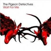 The Pigeon Detectives Wait For Me CD