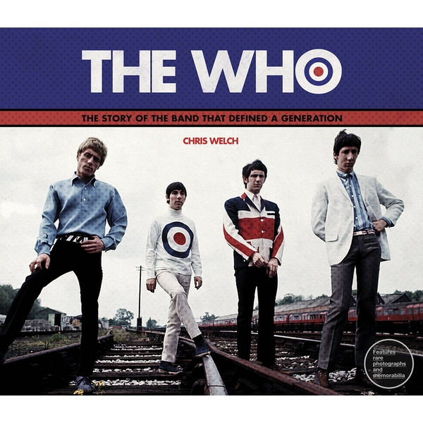 The Story Of The Band That Defined A Generation The Who Hardcover - 12 Feb 2015