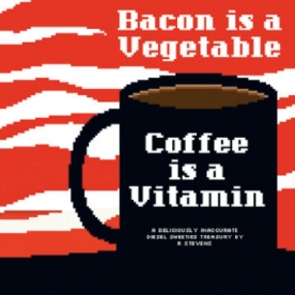 Diesel Sweeties Volume 2: Bacon Is a Vegetable, Coffee Is a Vitamin TP