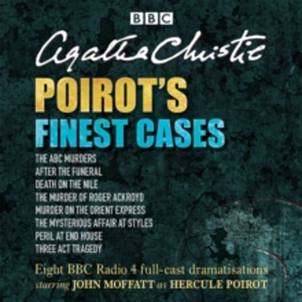Poirot's Finest Cases: Eight Full-Cast BBC Radio Dramatisations by Agatha Christie (CD-Audio, 2014)