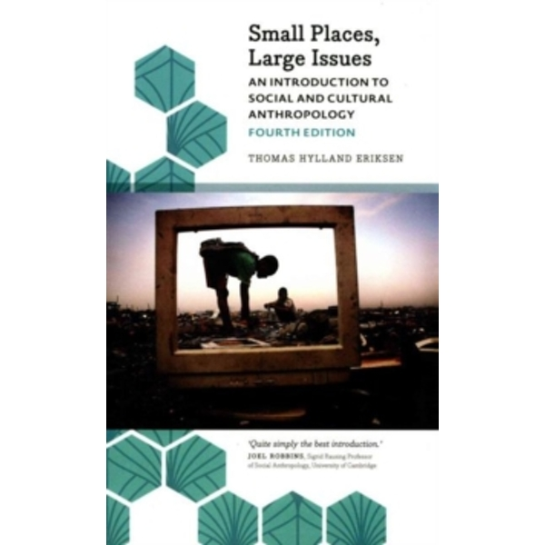 Small Places, Large Issues - Fourth Edition : An Introduction to Social and Cultural Anthropology