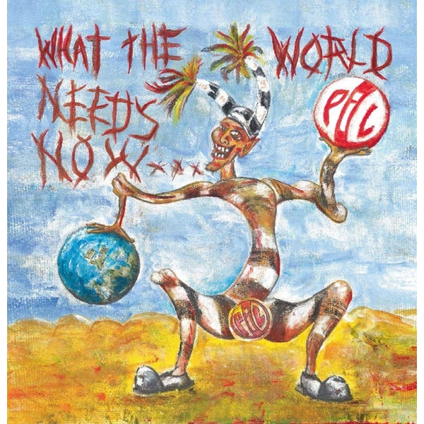 PiL – What The World Needs Now... Limited Edition Blue Vinyl