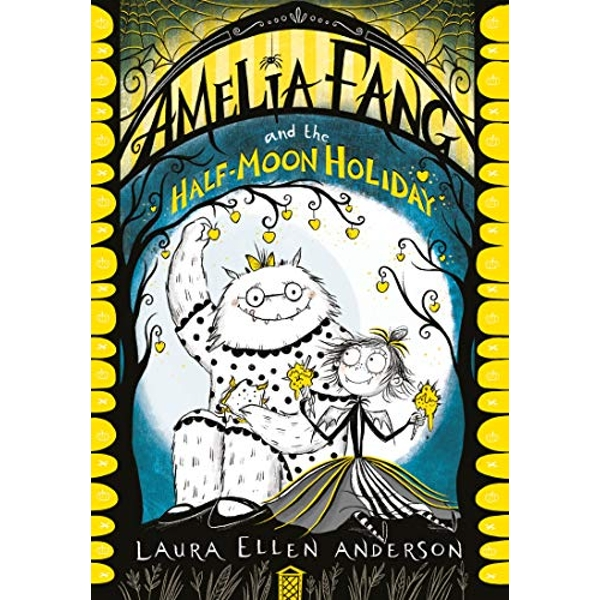 Amelia Fang and the Half-Moon Holiday  Paperback / softback 2019