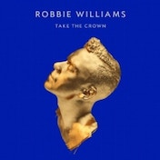 Robbie Williams Take The Crown CD
