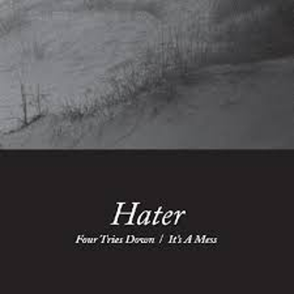 Hater – Four Tries Down/It's A Mess Vinyl