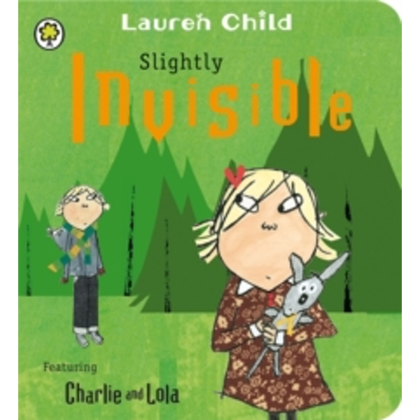 Slightly Invisible (Charlie and Lola) Board book