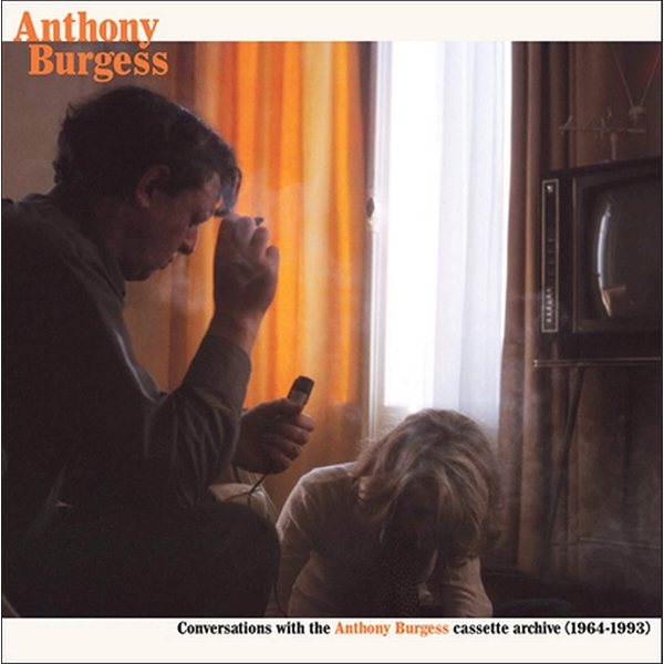 Conversations With The Anthony Burgess Cassette Archives (1964-1993) Vinyl