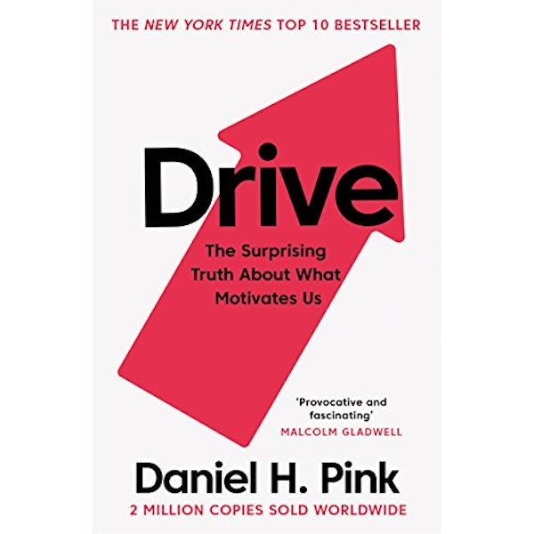Drive The Surprising Truth About What Motivates Us Paperback / softback 2018