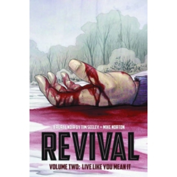 Revival Volume 2: Live Like You Mean It TP